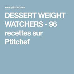 DESSERT WEIGHT WATCHERS - 96 recettes sur Ptitchef Dessert Weight Watchers, Plats Weight Watchers, Weight Watchers Points, Weigth Watchers, Sugar Free Desserts, Buffet, Detox, Food And Drink, Nutrition