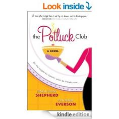 FREE AS OF 10/2. Potluck Club, The (The Potluck Club Book #1): A Novel - Kindle edition by Linda Evans Shepherd, Eva Marie Everson.