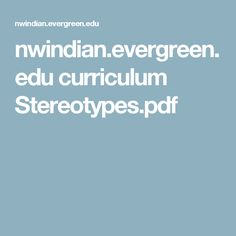 nwindian.evergreen.edu curriculum Stereotypes.pdf