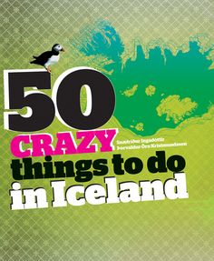 50 Crazy Things to Do in Iceland as well as taste and as well as romantic. 3 books to look into getting for 150 things to do