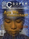 SuperConsciousness Magazine | Human Potential, Science, and Spirituality Magazine