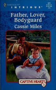 Cover of: Father, lover, bodyguard by Cassie Miles