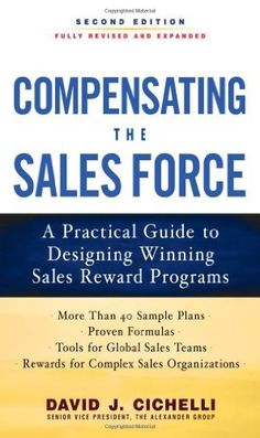Compensating the Sales Force: A Practical Guide to Designing Winning Sales Reward Programs, Second Edition by David J. Cichelli, http://www.amazon.com/dp/0071739025/ref=cm_sw_r_pi_dp_VEsBqb13WEQEA