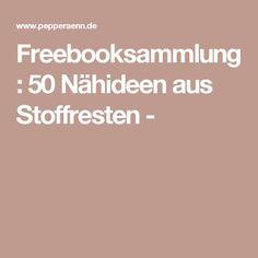 Freebooksammlung: 50 Nähideen aus Stoffresten -
