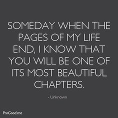 Someday When The Pages Of My Life End, I Know That You Will Be One Of Its Most Beautiful Chapters. My beautiful daughter! My Beautiful Daughter, Beautiful Words, To My Daughter, Beautiful Soul, Mothers Love For Her Son, Beautiful Quotations, Quotes For Kids, Great Quotes, Quotes Children