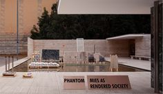 PHANTOM. Mies as Rendered Society by Andrés Jaque.