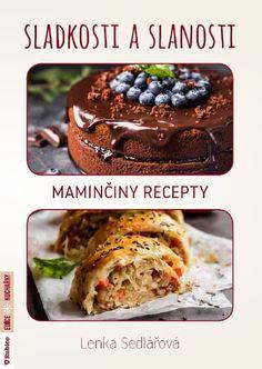 Obálka knihy Sladkosti a slanosti Czech Recipes, Quinoa, Muffin, Goodies, Breakfast, Food, Lasagna, Bakken, Sweet Like Candy