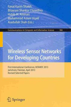 Wireless Sensor Networks for Developing Countries: First International Conference, Wsn4dc 2013, Jamshoro, Pakista...