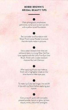 The bridal beauty tips you need to know! http://www.stylemepretty.com/2015/04/26/wedding-day-beauty-tips-from-bobbi-brown-2/
