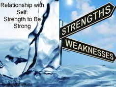 Relationship with Self:  Strength to Be Strong