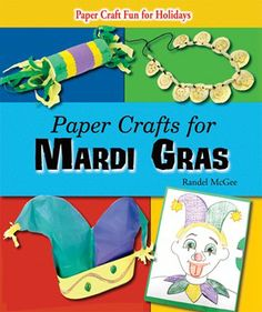 Dress up as a jester or a king or queen and lead a Mardi Gras parade! Follow storyteller Randel McGee as he explores the history and symbols of Mardi Gras in PAPER CRAFTS FOR MARDI GRAS. Create a Columbina mask, paper bead throw necklace, a gold doubloon necklace, a rhythm maker, and more!