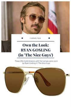 Check out these Aviator sunglasses, 23k gold & tan lenses, worn by Ryan Gosling in The Nice Guys movie.