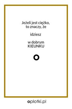 Co robię, kiedy nie mam siły. Funny Photos Of People, Text Pictures, More Words, Life Motivation, Words Quotes, Quotations, Texts, Poems, Lyrics