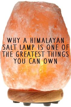 Why a Himalayan Salt Lamp is One of The Greatest Things You Can Own.