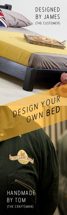 Design your own bed at Get Laid Beds.   Get creative with a 'made to order' service.  Start with the style, choose your size and pick from over 16 finishes.  Even have it with a plain finish and draw, paint, spray your own design. Choose to go curved or square, plus many other bespoke options.  All handmade in England with an 11 Year Guarantee.
