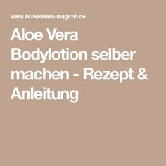 Aloe Vera Bodylotion selber machen - Rezept & Anleitung