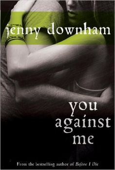 Amazon.com: You Against Me eBook: Jenny Downham: Kindle Store