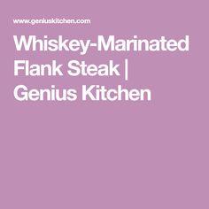 Whiskey-Marinated Flank Steak | Genius Kitchen