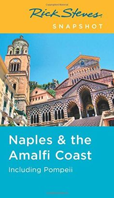 Rick Steves Snapshot Naples & the Amalfi Coast: Including Pompeii
