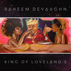 "Part 2 of ""King Of Loveland"" by Raheem DeVaughn"