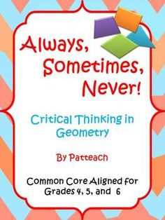 Always, Sometimes, Never!  Critical Thinking in Geometry