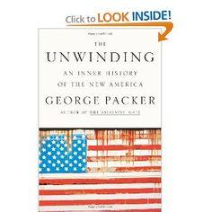 http://www.amazon.com/Unwinding-Inner-History-New-America/dp/0374102414/ref=sr_1_1?s=books=UTF8=1370657771=1-1=the+unwinding