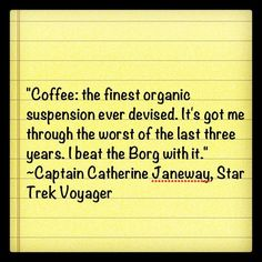 Aye....that Captain Janeway was a wise woman. :)