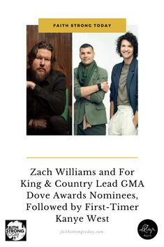 Nominations for the 51st Annual GMA Dove Awards were announced by the Gospel Music Association (GMA). This year's nominees include a mix of new and veteran musicians with CCM artists Zach Williams and for King & Country leading the pack with five nominations each.  Also garnering attention are first-time nominees Kanye West and Gloria Gaynor.
