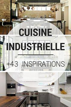 Cuisine Industrielle :  43 inspirations pour un style industriel