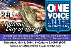 """One Voice, United in Prayer – the 2014 Theme for the National Day of Prayer,  New Testament M.B.C.-S.C.V. will be on-line """"LIVE"""" from 9:00AM until 9:00PM, (PDT), Thursday May 1, 2014. Join us as we lift our hands and hearts to God in Prayer.  This day is dedicated to giving God Praise and Thanksgiving for all that He has done in our lives. Bookmark this web page and mark your calendars.  http://newtestamentmbc-scv.com/id336.htm"""