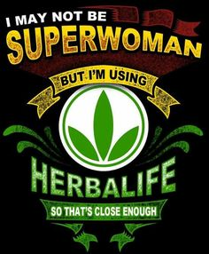 I love to FEEL great every day! How about you ? www.goherbalife.com/Lpiram Proudly an Herbalife Member since 1999