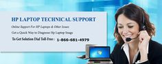 Most Common Problems of HP Laptops Online support Our HP #technical service #professionals offer desktop and laptop troubleshooting #support for over almost all the daily use application and productivity applications. Call toll free 1-866-681-4979 visit here : http://goo.gl/RhkQ0V