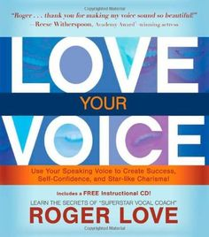 Love Your Voice: Use Your Speaking Voice to Create Success, Self-Confidence, and Star-Like Charisma! (Book & CD) by Roger Love, http://www.amazon.com/dp/1401916929/ref=cm_sw_r_pi_dp_Uyitqb0NRJEWG