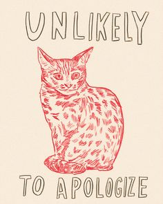Untitled-Unlikely-To-Apologize, by Dave Eggers. This animated silkscreen work, Untitled (Unlikely to Apologize), by prominent writer and artist. Crazy Cat Lady, Crazy Cats, Illustrations, Illustration Art, Arte Peculiar, Dave Eggers, Arte Sketchbook, Photo Chat, Here Kitty Kitty