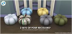 "allisas: "" 2 Sets of Pouf Recolors ► in @poppet-sims' lonesome colors ► & assorted patterns ► created with the ever awesome sims4studio Download: Dropbox 