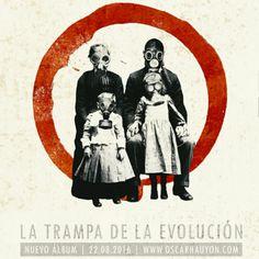 La Trampa de la Evolución. Nuevo disco. 22 de Agosto. www.oscarhauyon.com