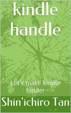 kindle handle by Shin'ichiro Tan, http://www.amazon.com/dp/B00DTXDNK4/ref=cm_sw_r_pi_dp_Pmh5rb013XC23