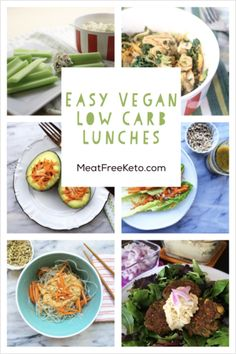 Easy vegan, low carb, keto, gluten free lunch recipes!