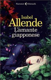 """L'amante giapponese"" Isabel Allende (Feltrinelli)"