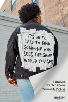 """Take a closer look at this stylish jacket's hand-crafted detail. It's actually a quote from the novel """"Turtles All the Way Down"""" by John Green. #YouJustStartedaBook. Read on, or read another. Amazon Books"""