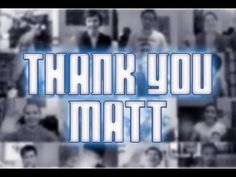 Thank you Matt Smith - A Message from Doctor Who fans worldwide <--GET THIS OUT! HE NEEDS TO SEE!!!
