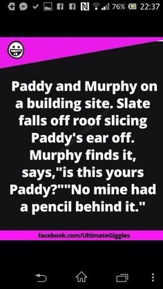 Paddy and murphy on a building site - joke Funny Signs, Funny Jokes, Memes Humor, Funny Shit, Irish Jokes, Irish Humor, Paddy Jokes, St Patricks Day Quotes, Remembering Dad