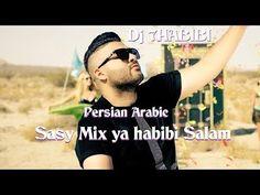 ya habibi Salam Mix Sasy Persian Arabic Dj 7HABIBI