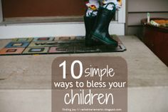 10 Simple Ways to Bless Your Children - from listening, to special breakfasts, to playing outside. {at finding joy}