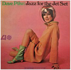 Dave Pike - Jazz For The Jet Set, Atlantic,     c1966