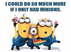 I need a minion or two