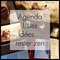 Agenda, listes, idées… pour rester zen ;-) Miss Van, Zen, Attitude, Organization