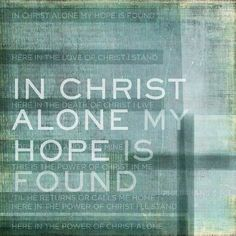 """""""And as He stands in victory, sin's curse has lost it's grip on me. For I am His and He is mine; bought with the precious blood of Christ."""""""