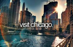 Visit Chicago. # Before I Die # Bucket List
