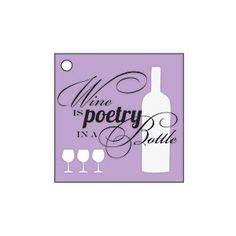 """Wine is Poetry in a Bottle"" Gift Tag from MyRecipes.com"